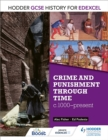 Hodder GCSE History for Edexcel: Crime and punishment through time, c1000-present - eBook