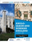 Hodder GCSE History for Edexcel: Anglo-Saxon and Norman England, c1060 88 - eBook
