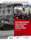 Hodder GCSE History for Edexcel: Superpower relations and the Cold War, 1941-91 - eBook
