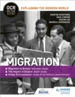 OCR GCSE History Explaining the Modern World: Migration, Empire and the Historic Environment - eBook