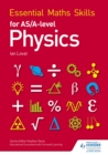 Essential Maths Skills for AS/A Level Physics - Book