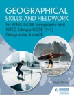 Geographical Skills and Fieldwork for WJEC GCSE Geography and WJEC Eduqas GCSE (9-1) Geography A and B - eBook