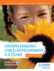 Understanding Child Development 0-8 Years 4th Edition : Linking Theory and Practice - eBook