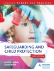 Safeguarding and Child Protection 5th Edition: Linking Theory and Practice - eBook