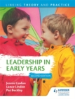 Leadership in Early Years 2nd Edition: Linking Theory and Practice - Book