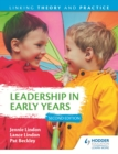 Leadership in Early Years 2nd Edition: Linking Theory and Practice - eBook