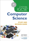 Cambridge IGCSE Computer Science Study and Revision Guide - Book