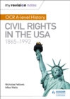 My Revision Notes: OCR A-level History: Civil Rights in the USA 1865-1992 - eBook