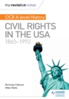 My Revision Notes : OCR A-level History: Civil Rights in the USA 1865-1992 - eBook