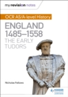 My Revision Notes: OCR AS/A-level History: England 1485-1558: The Early Tudors - eBook