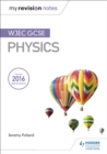 My Revision Notes: WJEC GCSE Physics - Book