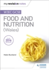 My Revision Notes: WJEC GCSE Food and Nutrition (Wales) - Book