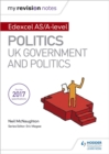 My Revision Notes: Edexcel AS/A-level Politics: UK Government and Politics - Book
