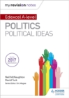 My Revision Notes: Edexcel A-level Politics: Political Ideas - Book