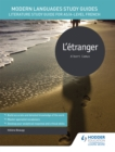 Modern Languages Study Guides: L'etranger : Literature Study Guide for AS/A-level French - Book