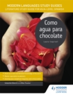 Modern Languages Study Guides: Como agua para chocolate : Literature Study Guide for AS/A-level Spanish - Book