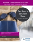 Modern Languages Study Guides: Der Besuch der alten Dame : Literature Study Guide for AS/A-level German - eBook