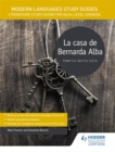 Modern Languages Study Guides: La casa de Bernarda Alba : Literature Study Guide for AS/A-level Spanish - Book
