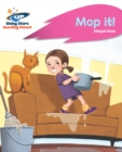 Reading Planet - Mop it! - Pink A : Rocket Phonics - eBook