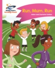 Reading Planet - Run, Mum, Run! - Pink B: Comet Street Kids - eBook