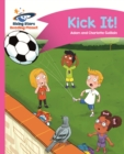 Reading Planet - Kick It! - Pink B: Comet Street Kids - eBook