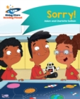 Reading Planet - Sorry! - Turquoise : Comet Street Kids - eBook