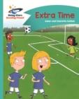 Reading Planet - Extra Time - Turquoise: Comet Street Kids - eBook