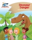 Reading Planet - Dinosaur Danger - Gold : Comet Street Kids - eBook