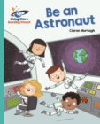 Reading Planet - Be an Astronaut - Turquoise: Galaxy - eBook