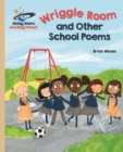 Reading Planet - Wriggle Room and Other School Poems - Gold: Galaxy - eBook