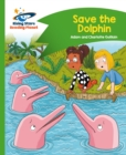 Reading Planet - Save the Dolphin - Green: Comet Street Kids - eBook