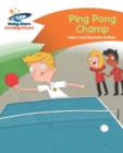 Reading Planet - Ping Pong Champ - Orange: Comet Street Kids - eBook