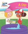 Reading Planet - A Dip - Pink A: Comet Street Kids - eBook