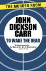 To Wake The Dead - eBook