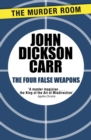 The Four False Weapons - eBook