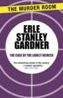 The Case of the Lonely Heiress : A Perry Mason novel - eBook