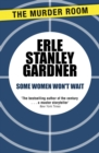 Some Women Won't Wait - eBook
