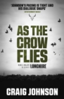 As the Crow Flies : An exciting episode in the best-selling, award-winning series - now a hit Netflix show! - eBook