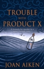 Trouble With Product X - eBook
