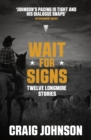 Wait for Signs : A short story collection from the best-selling, award-winning author of the Longmire series - now a hit Netflix show! - eBook