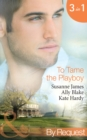 To Tame the Playboy: The Playboy of Pengarroth Hall / A Night with the Society Playboy / Playboy Boss, Pregnancy of Passion (Mills & Boon By Request) - eBook