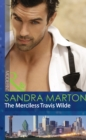 The Merciless Travis Wilde (Mills & Boon Modern) (The Wilde Brothers, Book 3) - eBook