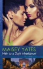 Heir to a Dark Inheritance (Mills & Boon Modern) (Secret Heirs of Powerful Men, Book 2) - eBook