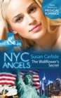 NYC Angels: The Wallflower's Secret (Mills & Boon Medical) (NYC Angels, Book 4) - eBook
