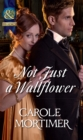 Not Just a Wallflower (Mills & Boon Historical) (A Season of Secrets, Book 3) - eBook