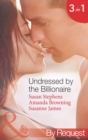 Undressed by the Billionaire: The Ruthless Billionaire's Virgin / The Billionaire's Defiant Wife / The British Billionaire's Innocent Bride (Mills & Boon By Request) - eBook