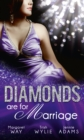 Diamonds are for Marriage: The Australian's Society Bride (Diamond Brides, Book 1) / Manhattan Boss, Diamond Proposal / Australian Boss: Diamond Ring - eBook