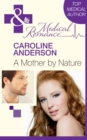 A Mother by Nature (Mills & Boon Medical) - eBook