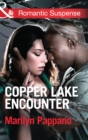 Copper Lake Encounter (Mills & Boon Romantic Suspense) - eBook