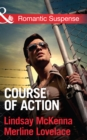 Course of Action: Out of Harm's Way / Any Time, Any Place (Mills & Boon Romantic Suspense) - eBook